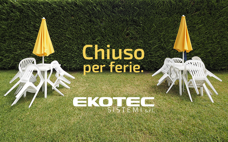 Chiusura estiva EKOTEC Sistemi S.r.l.