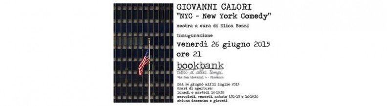 "GIOVANNI CALORI ""NYC – New York Commedy"" – Mostra fotografica"