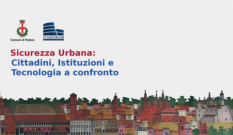 A Padova il prossimo convegno sulla Sicurezza Urbana